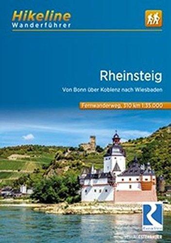 Rheinsteig: Von Bonn über Koblenz nach Wiesbaden. 310 km (Hikeline /Wanderführer)