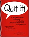 Quit It! : A Teacher's Guide on Teasing and Bullying for Use with Students in Grades K-3, Froschl, Merle and Sprung, Barbara, 0810618818