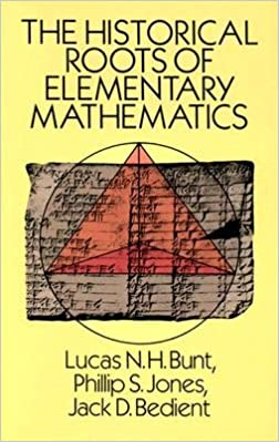 The Historical Roots of Elementary Mathematics   [HISTORICAL ROOTS OF ELEM MATHE]