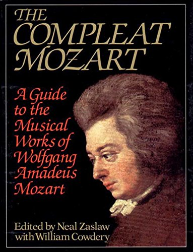 The Compleat Mozart: A Guide to the Musical Works of Wolfgang Amadeus Mozart by Brand: Norton