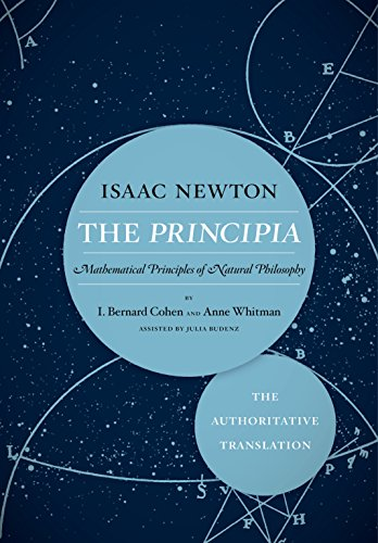 The Principia: The Authoritative Translation: Mathematical Principles of Natural Philosophy (Sir Isaac Newton 3 Laws Of Motion)