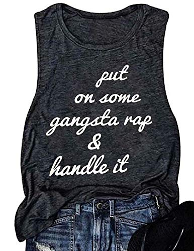 Put On Some Gangsta Rap Handle It Tank Tops Women Letter Print Summer Sleeveless Shirts Funny Graphic Tee Top Size M (Dark -