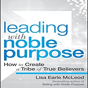 Leading with Noble Purpose Audiobook