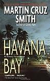Havana Bay (Arkady Renko Novels, No 4)
