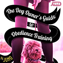 The Dog Owner's Guide to Obedience Training