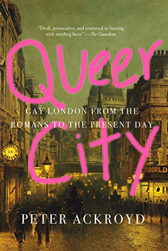 Queer City: Gay London from the Romans to the Present Day by Harry N. Abrams