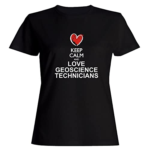 Idakoos Keep calm and love Geoscience Technicians chalk style Maglietta donna