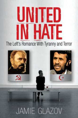 """United in Hate - The Left's Romance with Tyranny and Terror"" av Jamie Glazov"