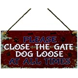 Meijiafei Garden Gate Sign Please Close The Gate Dog Loose at All Times Family Pet Gifts 5