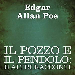 Il pozzo e il pendolo [The Pit and the Pendulum] Audiobook