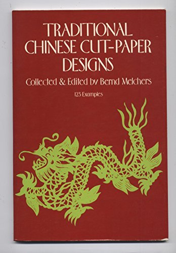 (Traditional Chinese Cut-Paper Designs (The Dover pictorial archive series) by Bernd Melchers (1978-06-01))