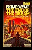 The End of the Dream, Phillip Wylie, 0879973196