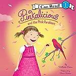 Pinkalicious and the Pink Parakeet   Victoria Kann