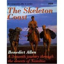 The Skeleton Coast: Journey Through the Namib Desert