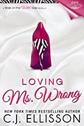 Loving Ms. Wrong (Walk on the Wild Side Book 2)