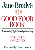 Jane Brody's Good Food Book, Jane Brody, 0393331881