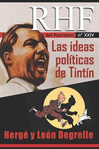 RHF- Revista de Historia del Fascismo: Las ideas politicas de Tintin. Herge y Leon Degrelle (Spanish Edition) [Ernesto Mila] (Tapa Blanda)