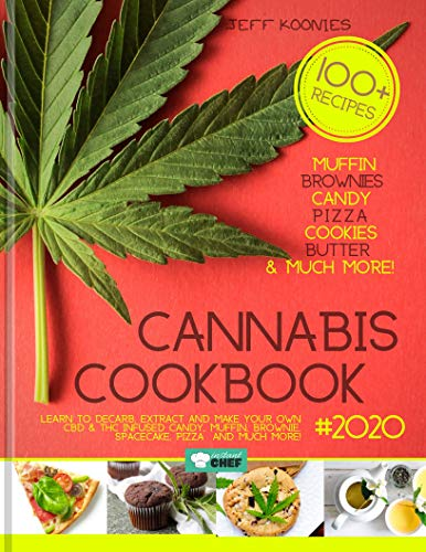 51o0Er3KuGL - Cannabis Cookbook 2020: Learn to Decarb, Extract and Make Your Own CBD & THC infused Candy, Muffin, Brownie, Space cake, Pizza  and much more! (Cannalovers 1)
