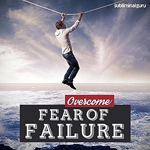 Overcome Fear of Failure Speech