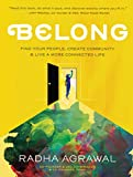 #7: Belong: Find Your People, Create Community, and Live a More Connected Life