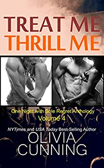 Treat Me, Thrill Me (One Night with Sole Regret Anthology Book 4) by [Cunning, Olivia]