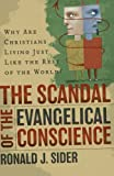 The Scandal of the Evangelical Conscience, Ronald J. Sider, 0801065410