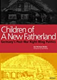 img - for Children of a New Fatherland: Germany's Post-War Right-Wing Politics by Jan Herman Brinks (2000-01-27) book / textbook / text book