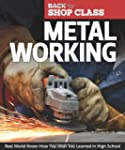 Metal Working: Real World Know-How Yo...
