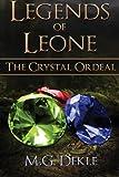 The Crystal Ordeal, M. G. Dekle, 1491049235