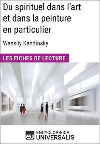 Du Spirituel Dans L'art Et Dans La Peinture En Particulier De Wassily Kandinsky: Les Fiches De Lecture D'Universalis (French Edition)