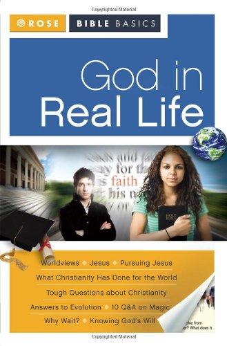 God in Real Life (Rose Bible Basics)