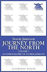 Journey from the North, Volume 1: Autobiography of Storm Jameson (Bloomsbury Reader)