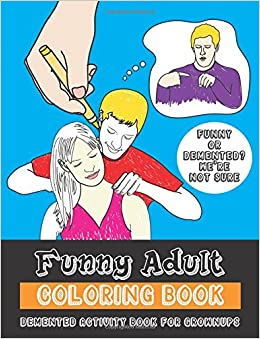 Amazon.com: Funny Adult Coloring Book: Demented Coloring and ...