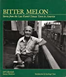 Bitter Melon, Jeff Gillenkirk and James Motlow, 0295965622