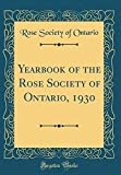 Amazon / Forgotten Books: Yearbook of the Rose Society of Ontario, 1930 Classic Reprint (Rose Society of Ontario)
