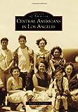 Central Americans in Los Angeles, Rosamaria Segura, 0738571636
