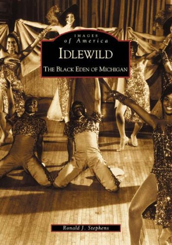 Idlewild:  The  Black  Eden  of Michigan   (MI)   (Images of America)