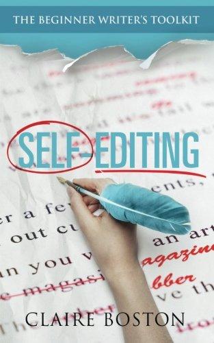 Self-Editing (The Beginner Writer's Toolkit) (Volume 1)