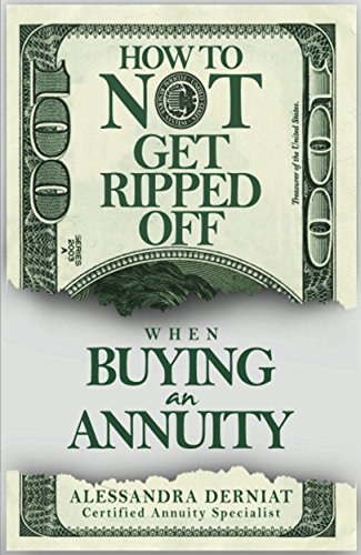 How to NOT Get Ripped Off when Buying an Annuity by [Derniat, Alessandra]