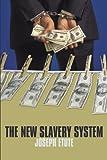The New Slavery System, Joseph Etute, 1438991339