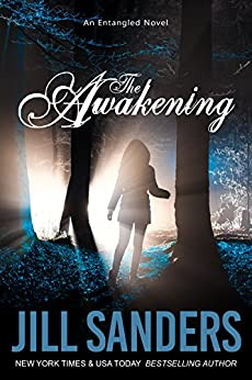 The Awakening (Entangled Series Book 1) by [Sanders, Jill]