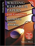 Writing Research Papers with Confidence: Teacher's Edition: Steps to Good Thinking, Solid Research, and Strong Writing with CD (Audio)