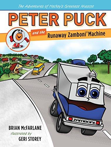 Peter Puck and the Runaway Zamboni Machine (Adv. Hockey's Greatest Mascot)