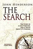 The Search: The Story of a Lost Fortune, and a Truth About it's Finding