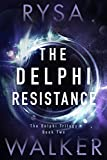 The Delphi Resistance (The Delphi Trilogy Book 2)