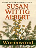Wormwood, Susan Wittig Albert, 1410417018