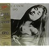 FIRE & SNOW