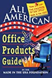 All American Office Products Guide, Made In Usa Foundation, 0981451071