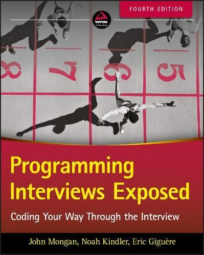 Programming Interviews Exposed: Coding Your Way Through the Interview by Wrox