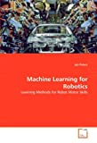 MacHine Learning for Robotics, Jan Peters, 363902110X